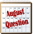 August Question