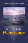 Shaping Our Worldview