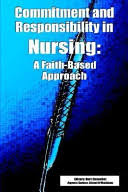 Commitment and Responsibility in Nursing: A Faith-Based Approach